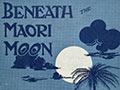 'Beneath the Māori moon', 1936