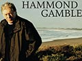 Hammond Gamble, Ninety mile days, 2008
