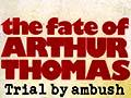 The fate of Arthur Thomas