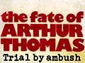 The fate of Arthur Thomas